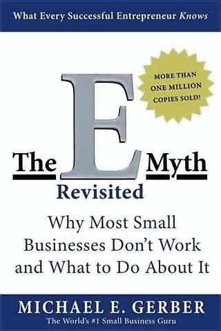 """""""The E-Myth"""" By Michael E. Gerber"""