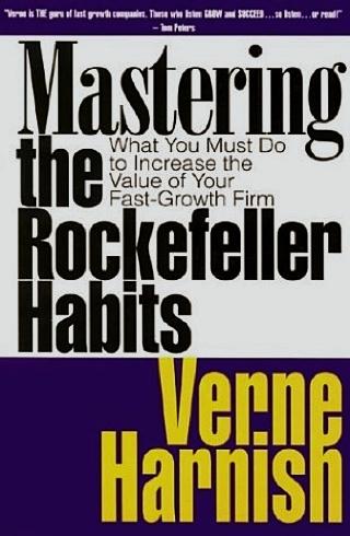 """Mastering the Rockefeller Habits"" By Verne Harnish"